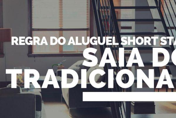 Regra do aluguel short stay: Saia do tradicional